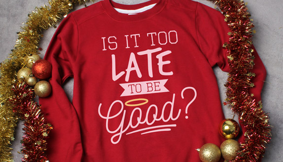 Is It Too Late To Be Good? Ladies Christmas Jumper